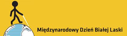 grafika: na żółtym tle z lewej strony kula ziemska na niej postać  z białą laską, napis u dołu Międzynarodowy Dzień Białej Laski